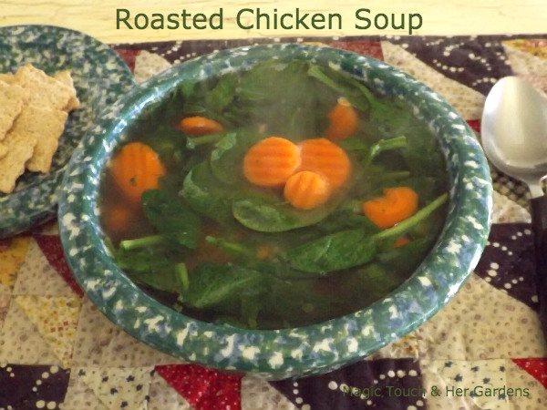 Roasted Chicken Soup Magic Touch Her Gardens