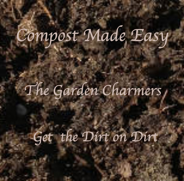 Compost Made Easy w The Garden Charmers